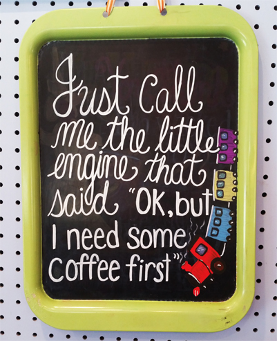 <p>Just call me the little engine that said, 'OK, but I need some coffee first'</p>